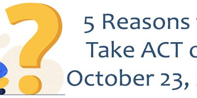 5 Reasons to Take ACT on October 23, 2021